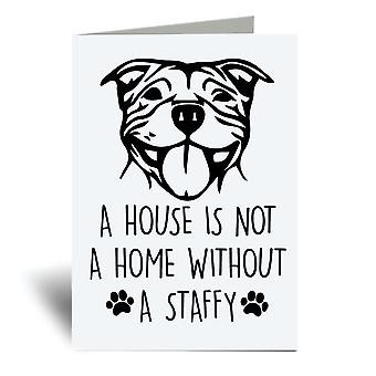 A House Is Not A Home Without A Staffy A6 Greeting Card
