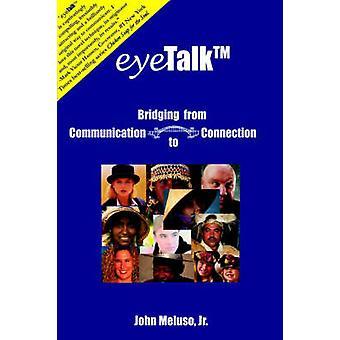 eyeTalk Bridging from Communication to Connection by Meluso Jr & John