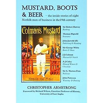 Mustard - Boots and Beer - The Inside Stories of Eight Norfolk Men of