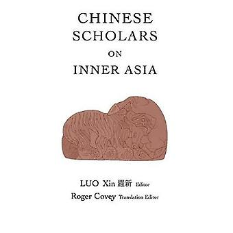 Chinese Scholars on Inner Asia by Luo & Xin