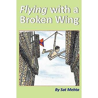 Flying with a Broken Wing by Mehta & Sat
