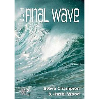 The Final Wave by Champion & Steve