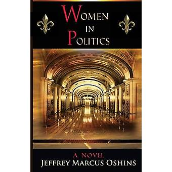 Women in Politics  a Novel by Oshins & Jeffrey Marcus