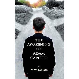 The Awakening of Adam Capello by Taylor & Mark William