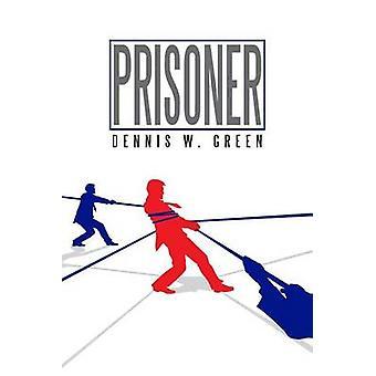 Prisoner by Green & Dennis W