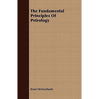 The Fundamental Principles Of Petrology by Weinschenk & Ernst
