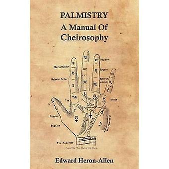 Palmistry  A Manual of Cheirosophy by HeronAllen & Edward