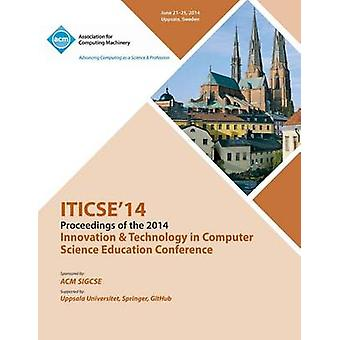 Iticse 14 Innovation and Technology in Computer Science Education by Iticse 14 Conference Committee