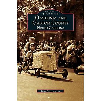 Gastonia and Gaston County by Piper Peters Aheron