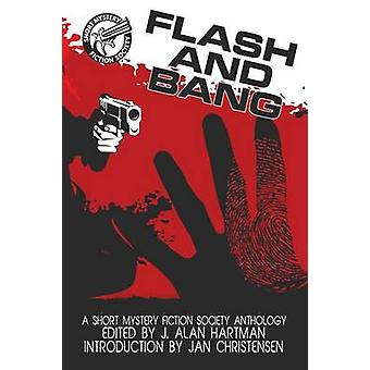 Flash and Bang A Short Mystery Fiction Society Anthology by Hartman & J. Alan