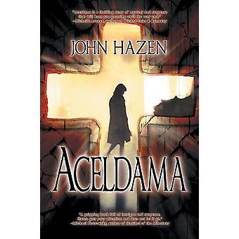 Aceldama by Hazen & John