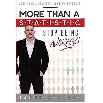More Than a Statistic Stop Being Average by Spellis & Jacob