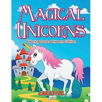 Magical Unicorns  Coloring Books Unicorns Edition by Creative Playbooks