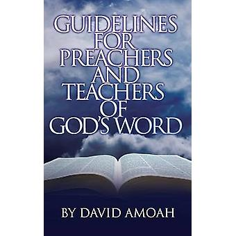 Guidelines For Preachers and Teachers of Gods Word by Amoah & David