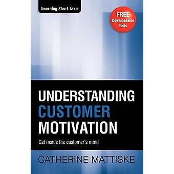 Understanding Customer Motivation by Mattiske & Catherine