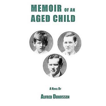 Memoir of an Aged Child by Duhrssen & Alfred