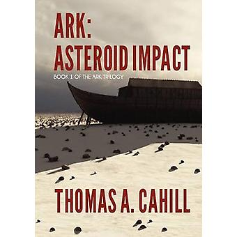 Ark Asteroid Impact by Cahill & Thomas A.