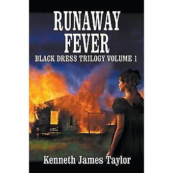 Runaway FeverBlack Dress Trilogy Volume 1 by Taylor & Kenneth James