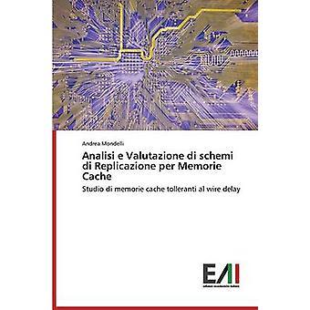 Analisi e Valutazione di schemi di Replicazione per Memorie Cache by Mondelli Andrea