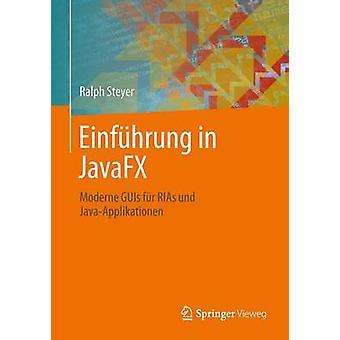 Einfhrung in JavaFX  Moderne GUIs fr RIAs und JavaApplikationen by Steyer & Ralph