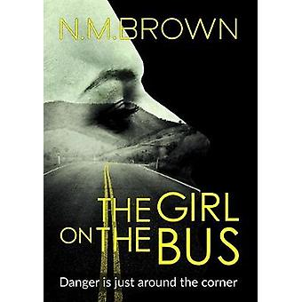 The Girl on the Bus by Brown & N.M.