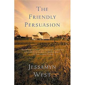 The Friendly Persuasion by Jessamyn West - 9780156029094 Book