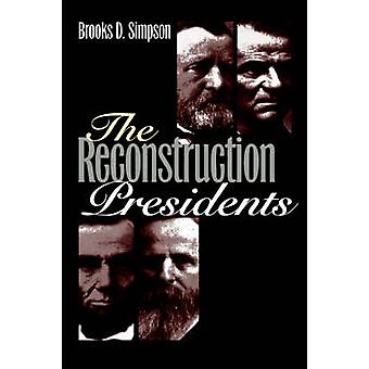 The Reconstruction Presidents by Brooks D. Simpson - 9780700608966 Bo