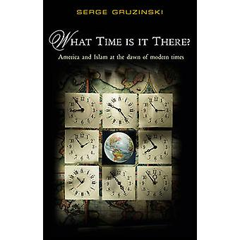 What Time is it There? by Serge Gruzinski - 9780745647524 Book