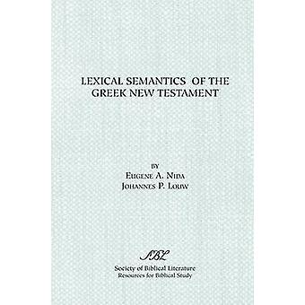 Lexical Semantics of the Greek New Testament - A Supplement to the Gre