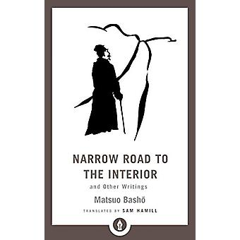 Narrow Road to the Interior - And Other Writings by Matsuo Basho - 978