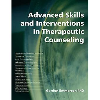 Advanced Skills and Interventions in Therapeutic Counseling par Gordon