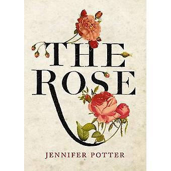The Rose - A True History (Special Atlantic Ed) by Jennifer Potter - 9