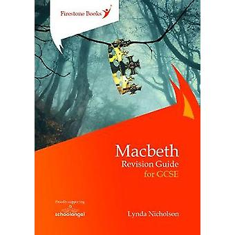 Macbeth - Revision Guide for GCSE by Lynda Nicholson - 9781909608269 B