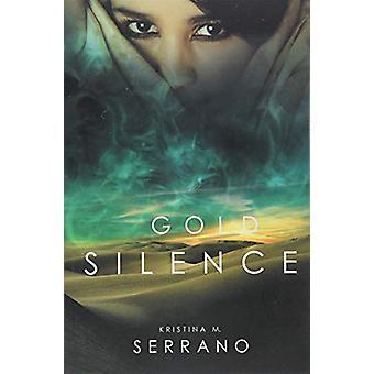 Gold Silence by Kristina M. Serrano - 9781988281377 Book