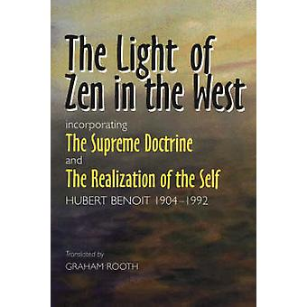 """Light of Zen in the West - Incorporating """"The Supreme Doctrine&qu"""