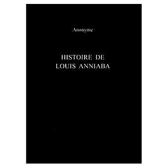 Histoire de Louis Anniaba : Roi dEssenie en Afrique sur la Cote de Guinee