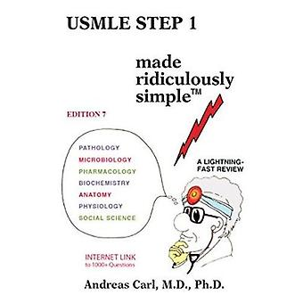 USMLE Step 1 Made Ridiculously Simple by Carl - Andreas - M.D. - Ph.D