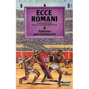 Ecce Romani Book 4 2nd Edition Pastimes And Ceremonies by Scottish Classics Group
