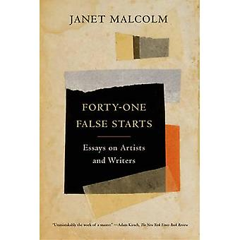 Forty-One False Starts - eEssays on Artists and Writers by Janet Malco