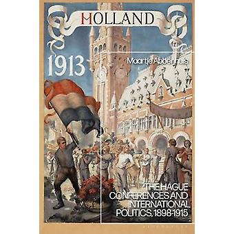The Hague Conferences and International Politics - 1898-1915 by Maart