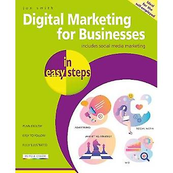 Digital Marketing for Businesses in easy steps by Jon Smith - 9781840