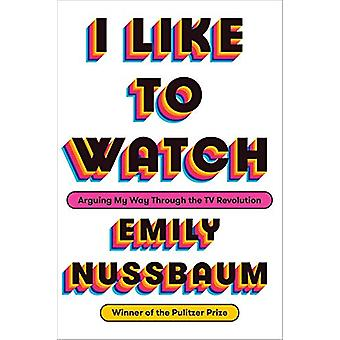 I Like to Watch by Emily Nussbaum - 9780525508960 Book