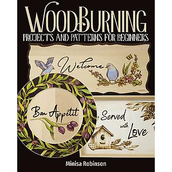 Woodburning Projects and Patterns for Beginners by Minisa Robinson