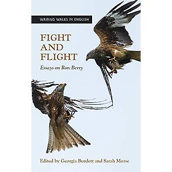 Fight and Flight - Essays on Ron Berry par Georgia Burdett - 9781786835