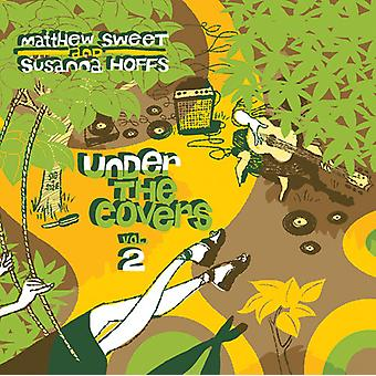 Matthew Sweet & Susanna Hoffs - Matthew Sweet & Susanna Hoffs: Vol. 2-unter the Covers [CD] USA Import