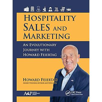 Hospitality Sales and Marketing by Feiertag & Howard