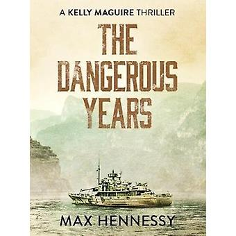 The Dangerous Years by Hennessy & Max