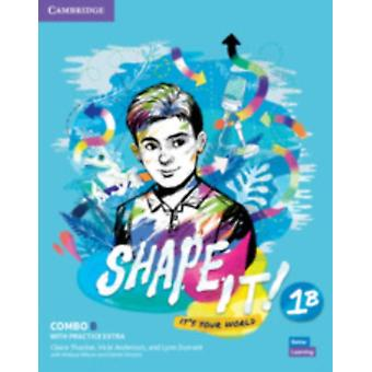 Shape It Level 1 Combo B Students Book and Workbook with Practice Extra by Thacker & ClaireAnderson & VickiDurrant & Lynn