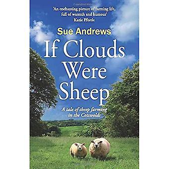 Als wolken schapen waren: een verhaal van schapenhouderij in de Cotswolds