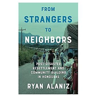 From Strangers to Neighbors: Post-Disaster Resettlement and Community Building in Honduras